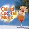 Couverture de l'album Chilled Cocktail Music