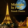 Cover of the album Midnight in Paris - French Classics