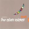 Cover of the album Pour Enfant Seulement