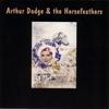 Couverture de l'album Arthur Dodge & the Horsefeathers
