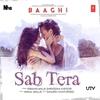 "Couverture de l'album Sab Tera (From ""Baaghi"") - Single"