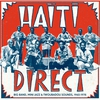 Cover of the album Haiti Direct - Big Band, Mini Jazz & Twoubadou Sounds (1960-1978)