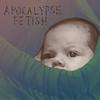Couverture de l'album Apocalypse Fetish - EP