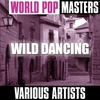 Couverture de l'album World Pop Masters: Wild Dancing