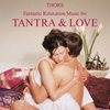 Cover of the album Tantra & Love: Fantastic Relaxation Music