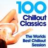 Couverture de l'album 100 Chillout Classics: The Worlds Best Chillout Album