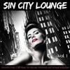 Cover of the album Sin City Lounge (Smooth Erotic Chill Music for Intimate Moments and Sensual Seduction)