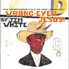 Couverture de l'album Wrong-Eyed Jesus! (Mysterious Tale of How I Shouted)
