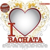 Couverture de l'album I Love Bachata (Bachata Hits)