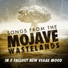 Couverture de l'album Songs From the Mojave Wasteland - In a Fallout New Vegas Mood