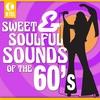 Couverture de l'album Sweet & Soulful Sounds of the 60's (Re-Recorded Versions)
