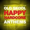Couverture de l'album Old Skool Happy Hardcore Anthems