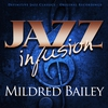 Cover of the album Jazz Infusion - Mildred Bailey