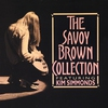Cover of the album The Savoy Brown Collection (feat. Kim Simmonds)