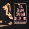 Couverture de l'album The Savoy Brown Collection (feat. Kim Simmonds)