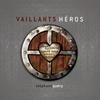 Couverture de l'album Vaillants héros