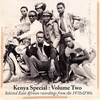 Cover of the album Kenya Special, Vol. 2 (Selected East African Recordings from the 1970's & 80's)