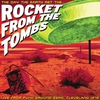 Cover of the album The Day the Earth Met the... Rocket from the Tombs (Live)