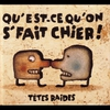 Cover of the album Qu'est-ce qu'on s'fait chier !