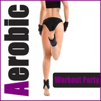 Cover of the track Aerobic Workout Party - 2 Hours HI-NRG Fitness Music