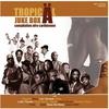 Cover of the album TropicÄl Jukebox (Le meilleur de la musique afro-caribéenne 2010)