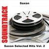 Cover of the album Saxon Selected Hits, Vol. 2