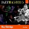 Cover of the album Jazzmasters Vol 12 - Roy Eldridge - Part 1