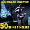 Cover of the album Underground Halloween- 50 Spine Tinglers