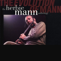 Cover of the track The Evolution of Mann: The Herbie Mann Anthology