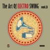Couverture de l'album The Art of Electro Swing, Vol. 3