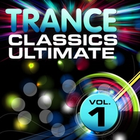 Cover of the track Trance Classics Ultimate, Vol. 1 (Back to the Future, Best of Club Anthems)