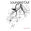 Cover of the album Lounged Out