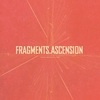 Cover of the album Fragments / Ascension - EP