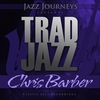 Cover of the album Jazz Journeys Presents Trad Jazz - Chris Barber