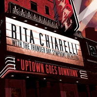 Couverture du titre Uptown Goes Downtown - Rita Chiarelli With the Thunder Bay Symphony Orchestra