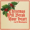 Cover of the album Christmas Will Break Your Heart - Single