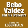 Cover of the album Bebo Valdez and His Orchestra: Studio 102 Essentials