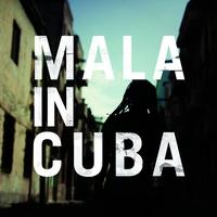 Couverture du titre Mala in Cuba