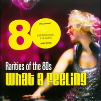 """Cover of the track Rarities of the 80s """"What a Feeling"""""""