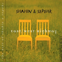 Cover of the track East/West Highway: The Best of Shahin & Sepehr