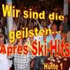 Couverture de l'album Wir sind die geilsten ... (Apres Ski Hits - Hütte 1 -)