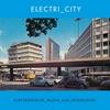 Couverture de l'album ELECTRI_CITY: Elektronische Musik aus Düsseldorf