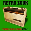 Cover of the album Timeless Zouk Vol.1 : Retro Zouk