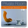 Cover of the album Private Room - The Lounge Session, Vol. 7