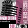 Cover of the album Soul Masters, Vol. 3: Roscoe Shelton
