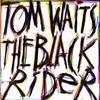 Couverture de l'album The Black Rider