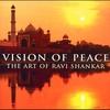 Couverture de l'album Vision of Peace - The Art of Ravi Shankar