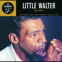 Couverture du titre The Chess 50th Anniversary Collection: Little Walter - His Best