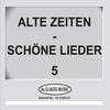 Couverture de l'album Alte Zeiten - Schöne Lieder 5
