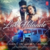 Cover of the track Lak Hilaade (feat. Raftaar)